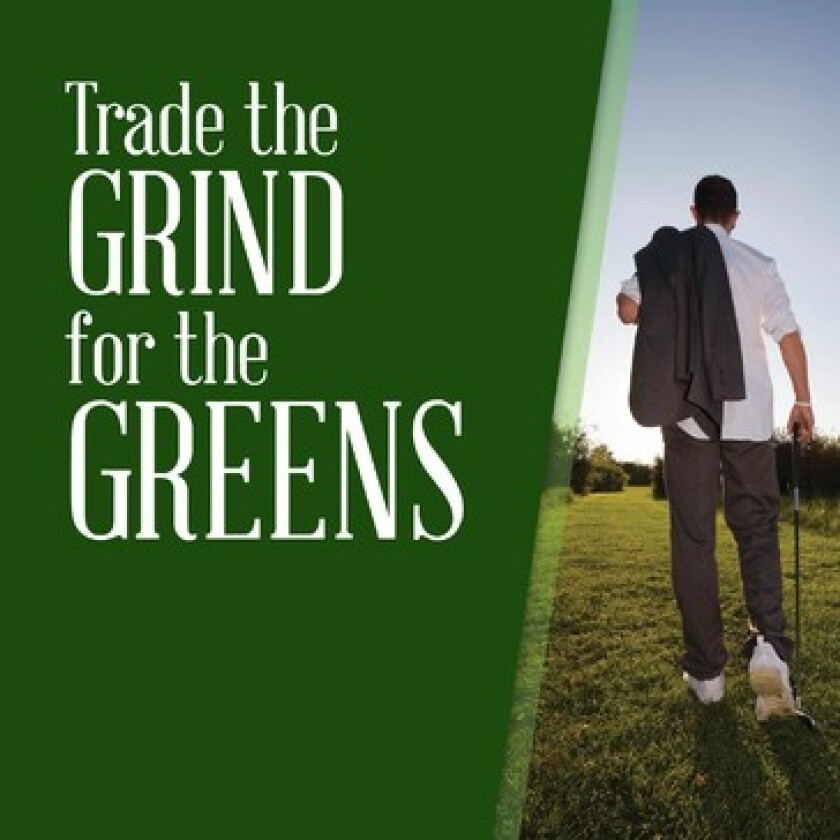 Trade The Grind for the Greens